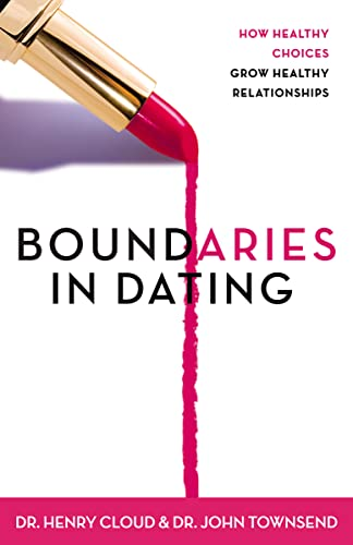 9780310200345: Boundaries in Dating: How Healthy Choices Grow Healthy Relationships: Making Dating Work