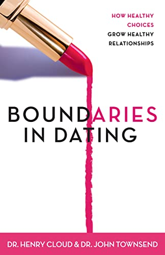 9780310200345: Boundaries in Dating: How Healthy Choices Grow Healthy Relationships