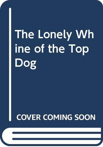 9780310200857: The Lonely Whine of the Top Dog
