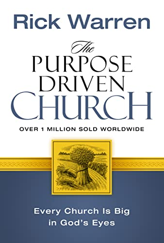 9780310201069: The Purpose Driven Church: Every Church Is Big in God's Eyes