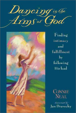 9780310201137: Dancing in the Arms of God: Finding Intimacy and Fulfillment by Following His Lead