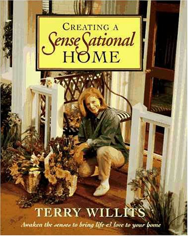 Creating a SenseSational Home: Willits, Terry