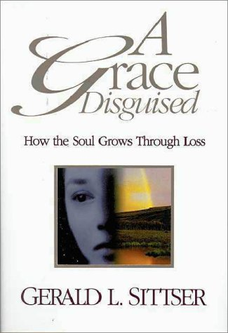 9780310202301: A Grace Disguised: How the Soul Grows Through Loss