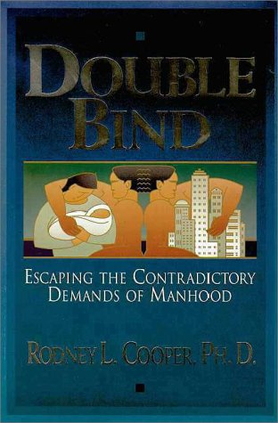 9780310203247: Double Bind: Escaping the Contradictory Demands of Manhood
