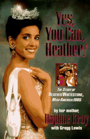 Yes, You Can, Heather! : The Story of Heather Whitestone, Miss America 1995