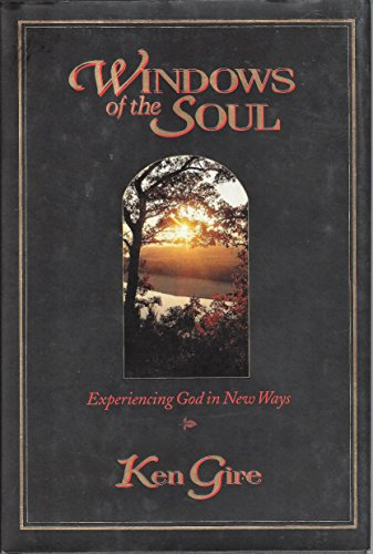Windows of the Soul, Experiencing God in New Ways: Gire, Ken