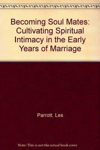 9780310204053: Becoming Soul Mates: Cultivating Spiritual Intimacy in the Early Years of Marriage