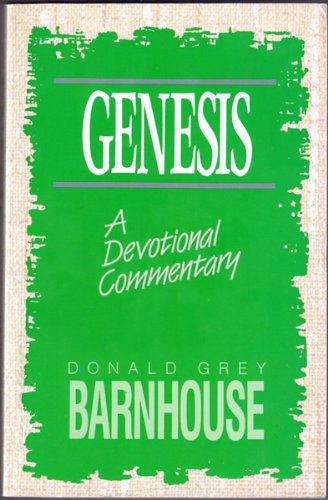 Genesis: A Devotional Commentary: Barnhouse, Donald Grey