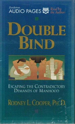 9780310204893: Double Bind: Escaping the Contradictory Demands of Manhood (Zondervan Audio Pages)