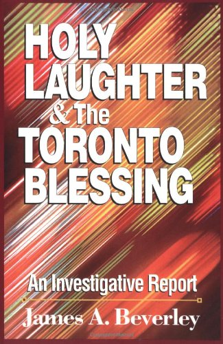 9780310204978: Holy Laughter and the Toronto Blessing: An Investigative Report