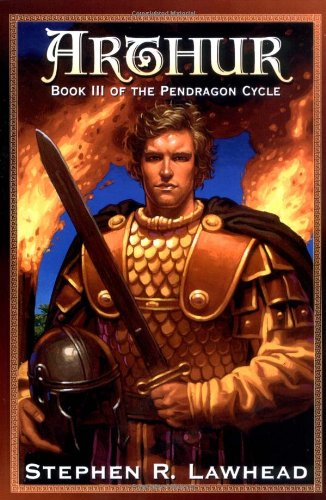 9780310205074: Arthur (The Pendragon Cycle, Book 3)