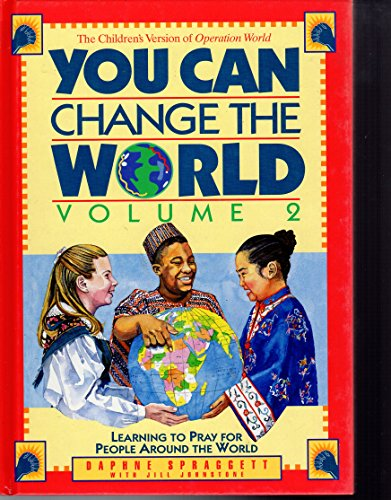 You Can Change the World: Learning to: Spraggett, Daphne, Johnstone,