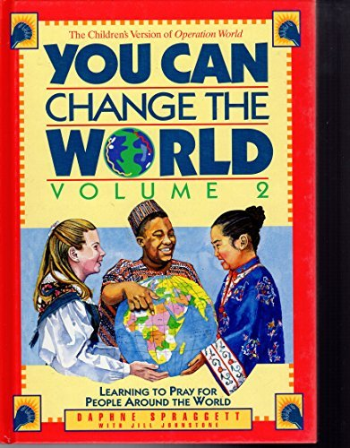 9780310205654: You Can Change the World: Learning to Pray for People Around the World (Volume II)