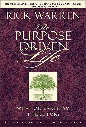 The Purpose-Driven Life: What on Earth Am I Here for?: Warren, Richard