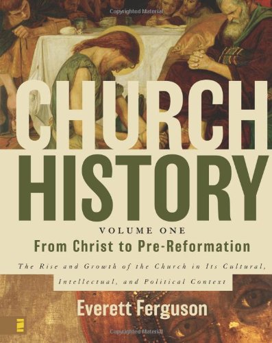 9780310205807: Church History, Volume One: From Christ to Pre-Reformation: The Rise and Growth of the Church in Its Cultural, Intellectual, and Political Context