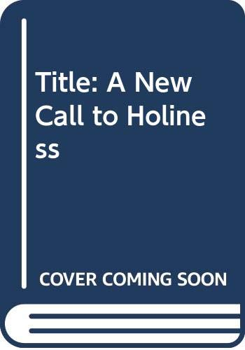 A New Call to Holiness: J. Sidlow Baxter