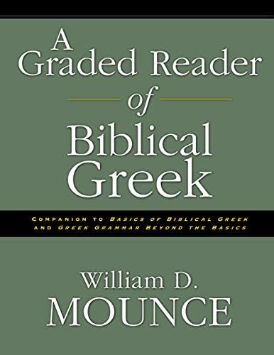 A Graded Reader of Biblical Greek: Mounce, William D.
