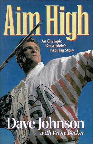 9780310206668: Aim High: An Olympic Decathlete's Inspiring Story