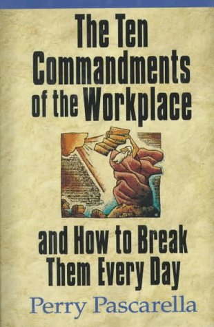 9780310207139: The Ten Commandments of the Workplace and How to Break Them Every Day