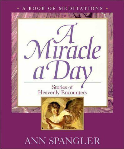 Miracle a Day, A: Ann Spangler