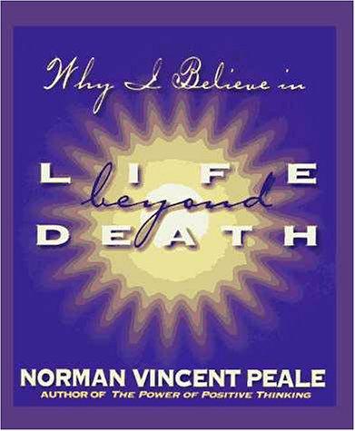 Life Beyond Death: Norman Vincent Peale
