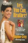 Yes, You Can, Heather: The Story of Heather Whitestone, Miss America 1995: Gray, Daphne, Lewis, ...