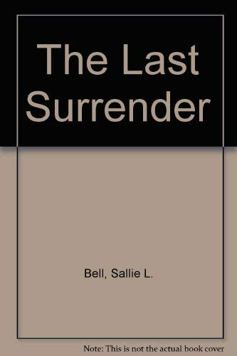THE LAST SURRENDER. (Zondervan Hearth Book #7 - Hearth Christian Romance) A Romance of the War Be...