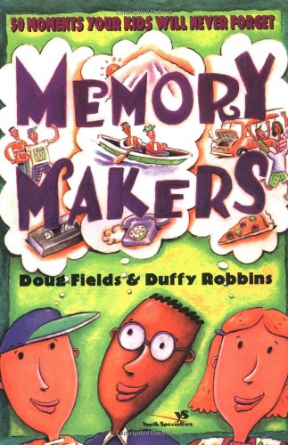 Memory Makers (0310210135) by Doug Fields; Duffy Robbins