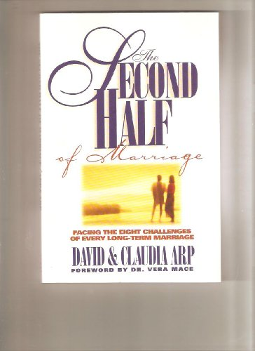 The Second Half of Marriage: Facing the Eight Challenges of Every Long-Term Marriage: Zondervan