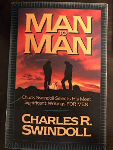 Man to Man: Chuck Swindoll Selects His Most Significant Writings for Men: Zondervan