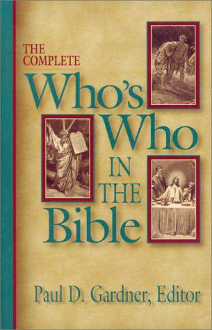 9780310211228: Complete Who's Who in the Bible, The