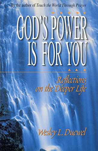 God's Power Is for You: Reflections on the Deeper Life (0310211441) by Duewel, Wesley L.