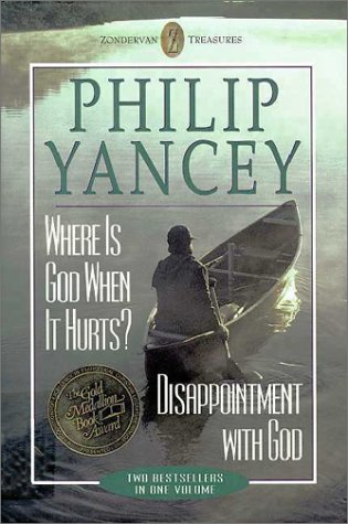Where Is God When It Hurts? and Disappointment With God (Two Books in One Volume): Yancey, Philip
