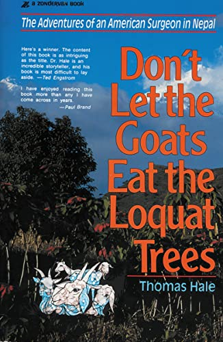 Don't Let the Goats Eat the Loquat Trees : The Adventures of an American Surgeon in Nepal