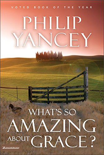9780310213277: What's So Amazing About Grace?