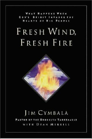 9780310214168: Fresh Wind, Fresh Fire: What Happens When God's Spirit Invades the Heart of His People