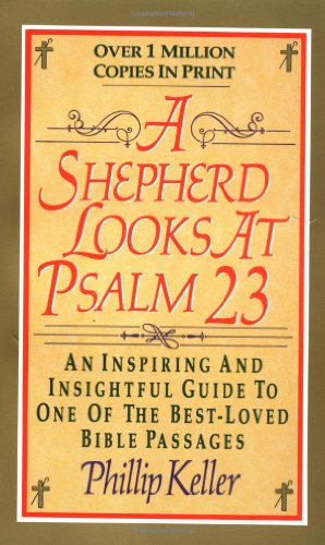 A Shepherd Looks at Psalm 23 (0310214351) by Phillip Keller