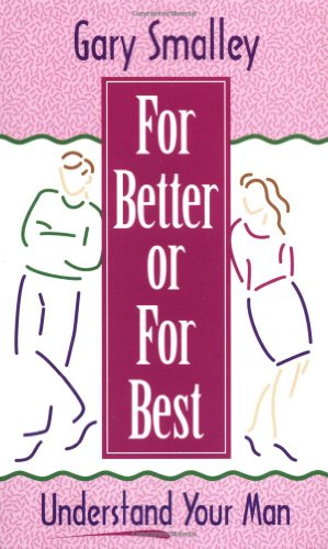 For Better or for Best (031021467X) by Gary Smalley; Norma Smalley
