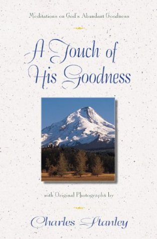 A Touch of His Goodness (0310214890) by Charles F. Stanley