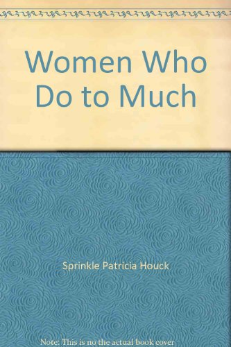 Women Who Do to Much: Patricia Houck Sprinkle