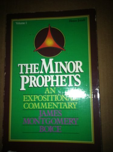 The Minor Prophets an Expositional Commentary (9780310215516) by James Montgomery Boice