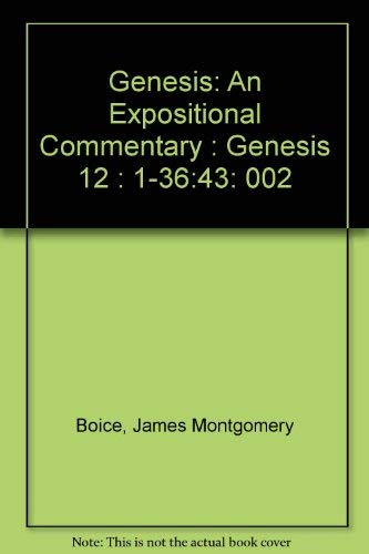 9780310215615: Genesis: An Expositional Commentary : Genesis 12 : 1-36:43