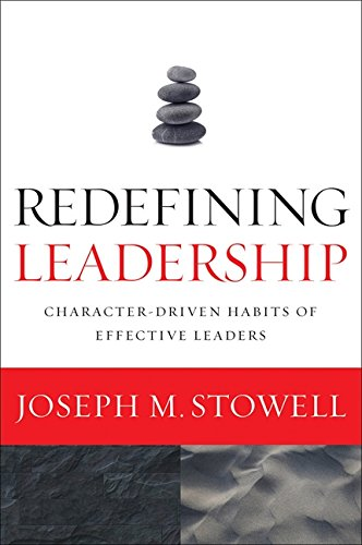 9780310215653: Redefining Leadership: Character-Driven Habits of Effective Leaders