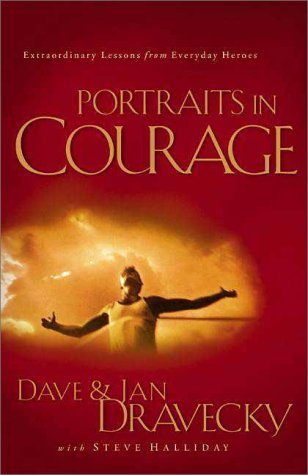 Portraits in Courage (9780310216643) by Dravecky, Dave; Dravecky, Jan; Halliday, Steve