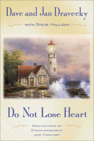 Do Not Lose Heart: Meditations of Encouragement: Dravecky, Dave and