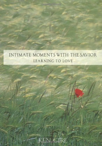 9780310217701: Intimate Moments with the Savior: Learning to Love (Moments with the Savior Series)
