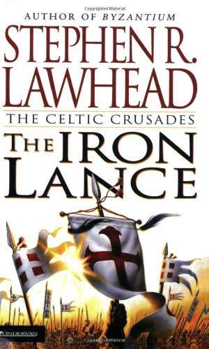 9780310217824: The Iron Lance: The Celtic Crusades