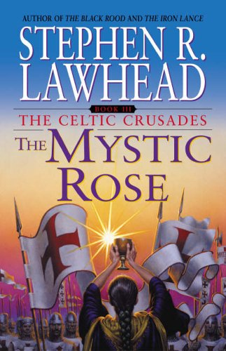 9780310217848: The Mystic Rose (The Celtic Crusades #3)