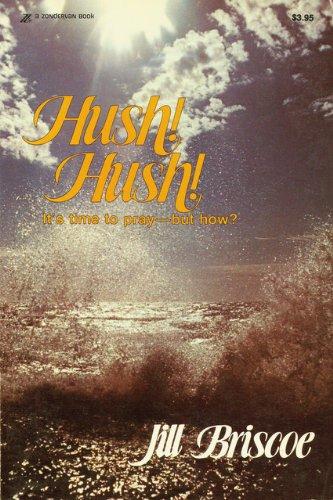 Hush! Hush! It's Time to Pray -: Briscoe, Jill