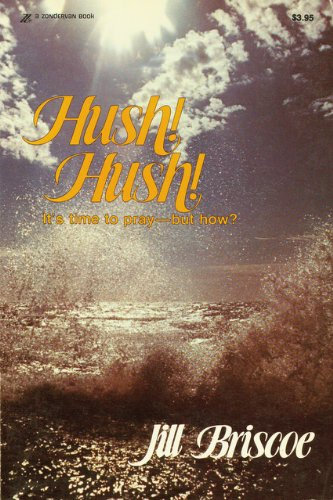 9780310218319: Hush! Hush! It's Time to Pray - But How?